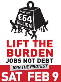 THE BURDEN OF THE BANK BAILOUTS CAN NO LONGER BE JUSTIFIED OR TOLERATED BY THE IRISH WORKER OR THE IRISH CITIZEN